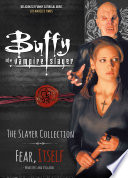 Buffy the Vampire Slayer  The Slayer Collection Vol 2  Fear Itself   Monsters and Villains