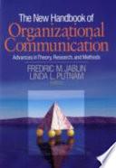 The New Handbook of Organizational Communication