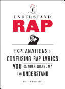 Understand Rap : of phrase, and general ingenuity,...