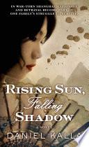 Rising Sun, Falling Shadow