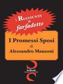 I Promessi Sposi Di Alessandro Manzoni - Riassunto