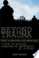 Beyond Trauma  Hope and Healing for Warriors