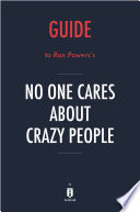 Guide To Ron Powers S No One Cares About Crazy People By Instaread