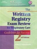 Written Registry Exam Review for Respiratory Care