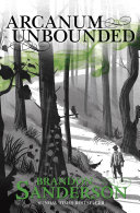 Arcanum Unbounded Brandon Sanderson S First Collection Of Short