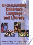 Understanding Children s Language and Literacy