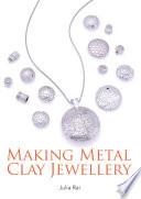 Making Metal Clay Jewellery