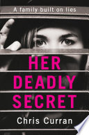 Her Deadly Secret  A gripping psychological thriller with twists that will take your breath away