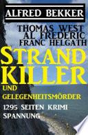 Strand Killer und Gelegenheitsm  rder  1295 Seiten Krimi Spannung