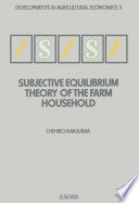Subjective Equilibrium Theory of the Farm Household