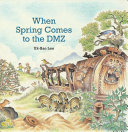 When Spring Comes To The DMZ : accidental nature preserve--that separates families that live...