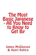 The Most Basic Japanese - All You Need to Know to Get by