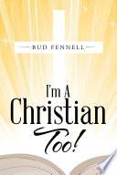 I'm A Christian Too!