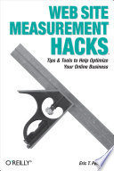 Web Site Measurement Hacks : on the web, designing a creative site is...