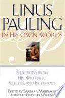 Linus Pauling in His Own Words