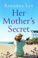 Her Mother's Secret : secret is rosanna ley at her...