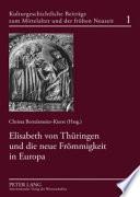 Elisabeth von Thüringen und die neue Frömmigkeit in Europa