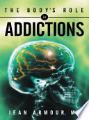The Body   s Role in Addictions