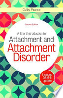A Short Introduction to Attachment and Attachment Disorder  Second Edition