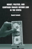 Money  Politics  and Campaign Finance Reform Law in the States