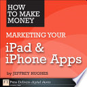 How to Make Money Marketing Your iPad   iPhone Apps