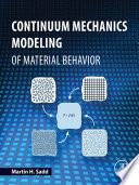 Continuum Mechanics Modeling of Material Behavior