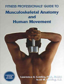 Fitness Professionals  Guide to Musculoskeletal Anatomy and Human Movement
