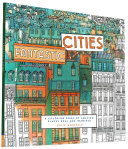 Fantastic Cities : cities from around the world alongside gorgeously illustrated,...