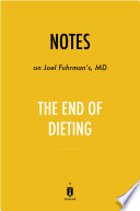 Notes On Joel Fuhrman S Md The End Of Dieting By Instaread