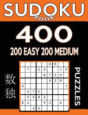 Sudoku Book 400 Puzzles  200 Easy and 200 Medium