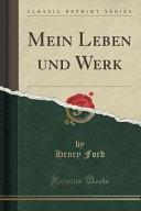 Mein Leben Und Werk  Classic Reprint