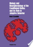 Biology and Neurophysiology of the Conditioned Reflex and Its Role in Adaptive Behavior
