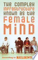 The Complex Infrastructure Known As The Female Mind