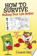 How to Survive  Making Your Life Better
