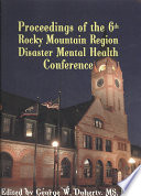 Proceedings of the 6th Rocky Mountain Region Disaster Mental Health Conference
