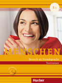 Menschen B1. Testtrainer mit Audio-CD: Kopiervorlage. Deutsch als Fremdsprache Testtrainer mit Audio-CD