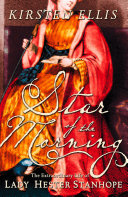 Star Of The Morning The Extraordinary Life Of Lady Hester Stanhope Text Only