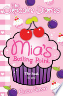 The Cupcake Diaries  Mia s Boiling Point