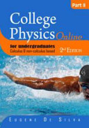 College Physics Online for Undergraduate Calculus and Non Calculus Based Part II  2nd Edition