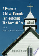 A Pastor s Biblical Formula for Preaching the Word of God