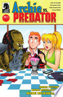 Archie Vs. Predator #3 : from the ranks of the riverdale gang!...