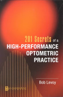 Two Hundred One Secrets Of A High Performance Optometric Practice