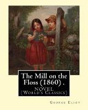 the mill on the floss 1860 novel by