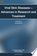 Viral Skin Diseases   Advances in Research and Treatment  2012 Edition