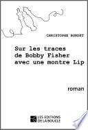 Sur les traces de Bobby Fischer avec une montre Lip
