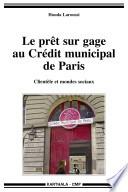 Le prêt sur gage au Crédit municipal de Paris