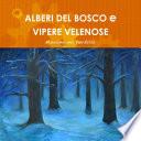 ALBERI DEL BOSCO e VIPERE VELENOSE