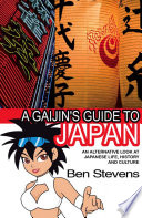 A Gaijin s Guide to Japan  An alternative look at Japanese life  history and culture