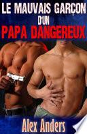Le mauvais gar  on d un papa dangereux