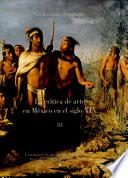 La Cr Tica De Arte En M Xico En El Siglo Xix Estudios Y Documentos Iii 1879 1902